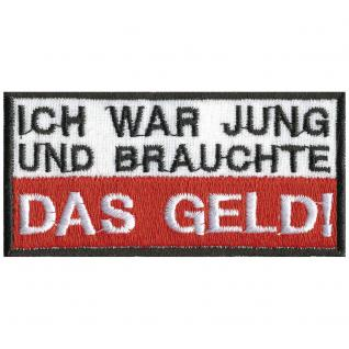 Aufnäher - Ich war jung..... - 06064 - Gr. ca. 9, 5 x 4, 5 cm - Patches Stick Applikation