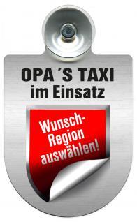 (309723) Einsatzschild Windschutzscheibe -Opa´s-Taxi - incl. Regionen nach Wahl