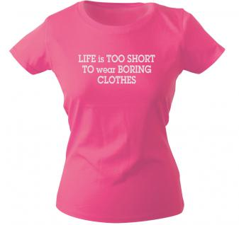 Girly-Shirt mit Print - Life is too short... - G10223 - pink - XL