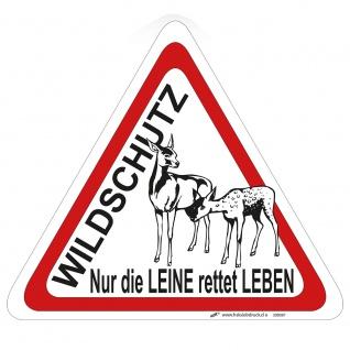 Hinweisschild Schild - WILDSCHUTZ Nur die Leine rettet Leben - Gr. ca. 23, 7 cm x 26, 6 cm - 308587/1
