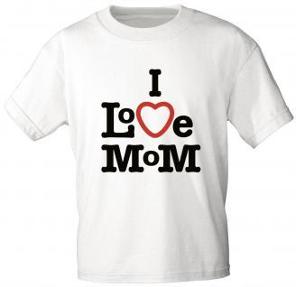 Kinder T-Shirt mit Aufdruck - I Love Mom - 06935 - weiß - Gr. 98/104