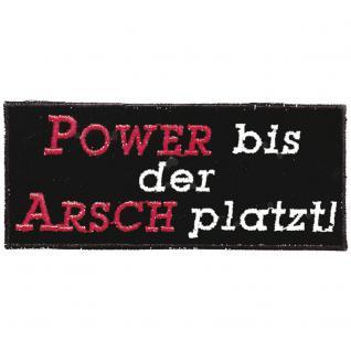 Applikation Patches Aufnäher Spruch - POWER bis der ARSCH platzt - Gr. ca. 10cm x 4cm (03242) Bike Chopper Trucker Motorrad Kutte Jacke