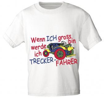 Kinder T-Shirt - Wenn ich groß bin werde ich Trecker-Fahrer - 08234 versch. Farben - weiß / Gr. 110/116