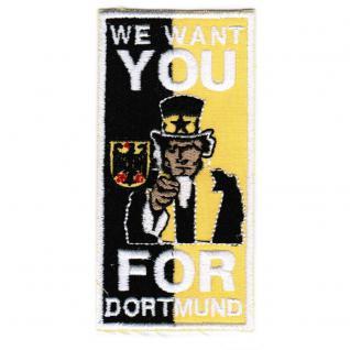 AUFNÄHER - Dortmund - we want you - 20616 - Gr. ca. 9, 5 x 5, 5 cm - Patches Stick Applikation
