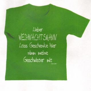 "Kinder T- Shirt "" LIEBER WEIHNACHTSMANN - Lass Geschenke......"" in 2 Farben 12708 grün / 134/146"
