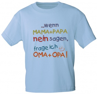 Kinder T-Shirt ...wenn Mama + Papa nein sagen, frage ich Oma + Opa - 08108 hellblau Gr. 110/116