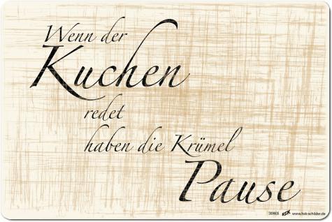 (309605) PST-SCHILD - Wenn der Kuchen redet haben die Krümel Pause - Gr. ca. 30cm x 20cm - Kunststoff-Schild Hinweisschild