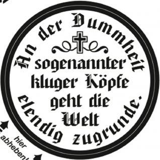 PVC Aufkleber Fun Auto-Applikation Spass-Motive und Sprüche - An der Dummheit... - 303510 - Gr. ca. 5 cm