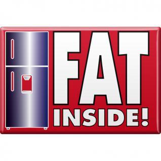 KÜCHENMAGNET - Fat inside - Gr. ca. 8 x 5, 5 cm - 37963 - Magnet