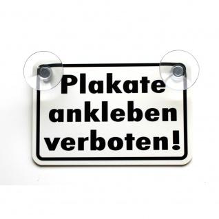 Schild mit Saugnäpfe - Plakate ankleben verboten - 308154/1 weiß - Gr. ca. 30 x 20 cm
