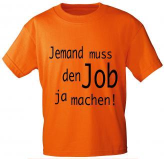 T-Shirt mit Print - Jemand muß den JOB ja machen - 10134 orange - Gr. S-XXL