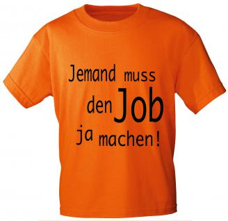 T-Shirt mit Print - Jemand muß den JOB ja machen - 10134 orange - Gr. XL