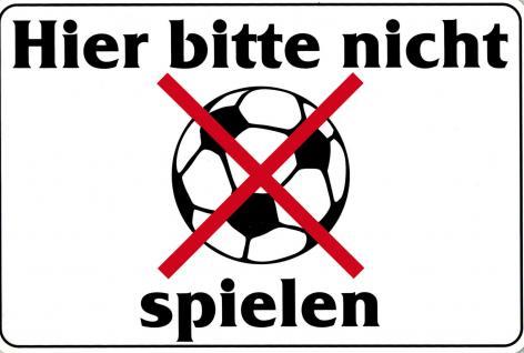 Schild - HIER BITTE NICHT BALL SPIELEN - 308557 - 30cm x 20cm