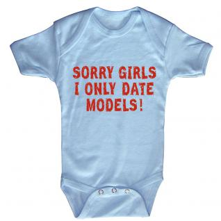 Babystrampler mit Print ? Sorry Girls I only date models ? 08399 blau - 0-24 Monate
