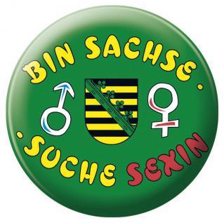 "Button "" BIN SACHSE SUCHE SEXIN"" Magnetbutton Emblem Abzeichen - NEU (16235)"