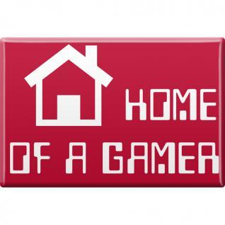 Kühlschrankmagnet - Home of a Gamer - Gr. ca. 8 x 5, 5 cm - 38916 - Magnet Küchenmagnet
