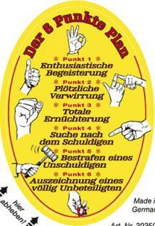 PVC Aufkleber Fun Auto-Applikation Spass-Motive und Sprüche - Der 6 Punkte Plan - 303509 - Gr. ca. 5 x 8 cm