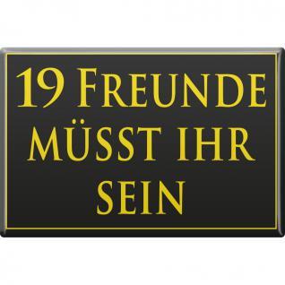 Magnet - 19 FREUNDE - Gr. ca. 8 x 5, 5 cm - 38830 - Küchenmagnet
