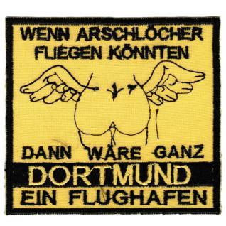 AUFNÄHER - Dortmund - wenn Arschlöcher fliegen könnten..... - 20612 - Gr. ca. 9 x 8 cm - Patches Stick Applikation