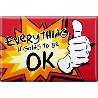 Magnet - EVERYTHING OK - Gr. ca. 8 x 5, 5 cm - 37966 - Küchenmagnet