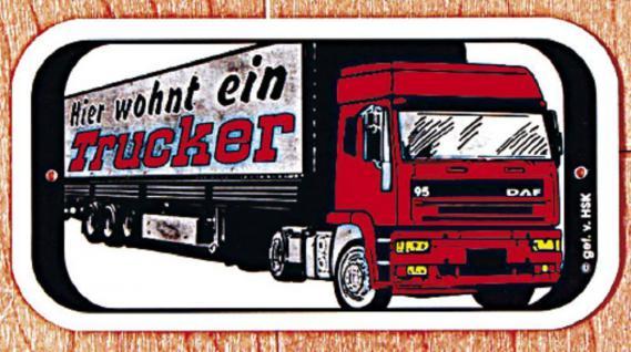 Hinweisschild - Warnschild - Türschild HIER WOHNT EIN TRUCKER - 302465 -