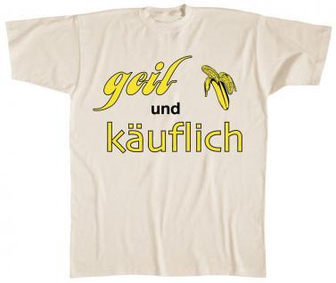 T-Shirt unisex mit Print - geil und käuflich - 09544 cremefarben - Gr. XL
