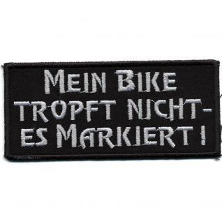AUFNÄHER - Mein Bike tropft nicht ... - 01771 - Gr. ca. 10 x 4, 5cm cm - Patch Sticker Applikation - Vorschau