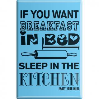 Kühlschrankmagnet - Want Breakfast in Bed ... - Gr. ca. 8 x 5, 5 cm - 38911 - Magnet Küchenmagnet