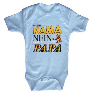 Babystrampler mit Print - wenn Mama nein sagt frage ich Papa - 08306 versch. Farben Gr. hellblau / 12-18 Monate