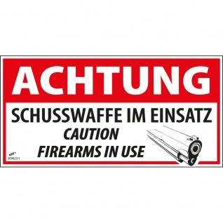 Hinweisschild Schild - Achtung Schusswaffe im Einsatz Caution Firearms in use - Gr. ca. 13, 3 cm x 6, 6 cm - 309622/1