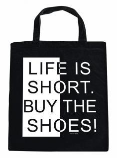 Baumwolltasche mit Aufdruck - Life is short buy the shoes - 08771 - Stofftasche
