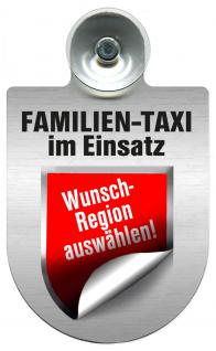 (309722) Einsatzschild Windschutzscheibe -Familien-Taxi - incl. Regionen nach Wahl