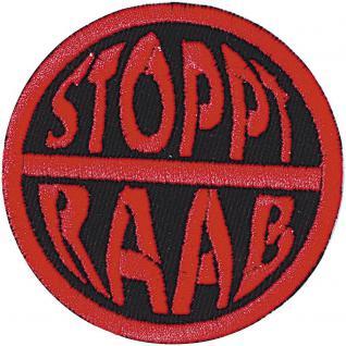 Aufnäher - Stoppt Raab - 04062 - Gr. ca. 6 cm - Patches Stick Applikation