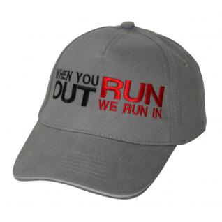 Baseball - Cap bestickt mit - when you run out we run in - 69761-1 grau - Baumwollcap Baseballcap Hut Cappy Schirmmütze