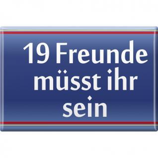 Küchenmagnet - 19 Freunde müsst ihr sein - Gr. ca. 8 x 5, 5 cm - 38827 - Magnet Kühlschrankmagnet