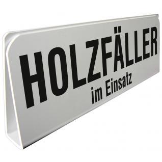 Klemmschild fuer Sonnenblende Auto - Holzfäller im Einsatz - 309510 Gr. ca. 29, 5cm x 10cm x 2, 5cm