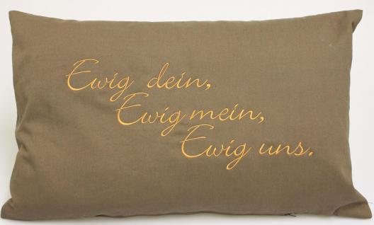 Zierkissen Dekokissen mit hochwertiger Einstickung - Ewig dein, Ewig mein, Ewig uns - Gr. ca. 55cm x 35cm (11753) Valentinstag Geburtstag Geschenk