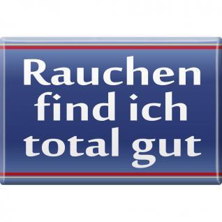 Kühlschrankmagnet - Rauchen find ich... - Gr. ca. 8 x 5, 5 cm - 38451 - Küchenmagnet