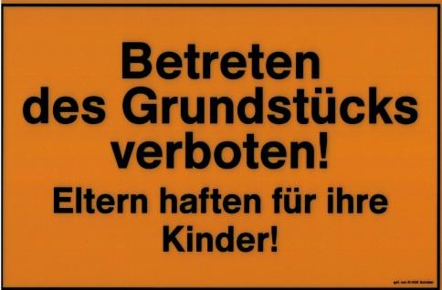 Schild Warnschild - Betreten Grundstück verboten! Eltern haften für Ihre Kinder - 308411/1 - Gr. ca. 30 x 20cm