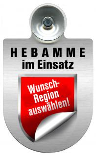 Einsatzschild Windschutzscheibe incl. Saugnapf -Hebamme im Einsatz - incl. Regionen nach Wahl - 309357 -