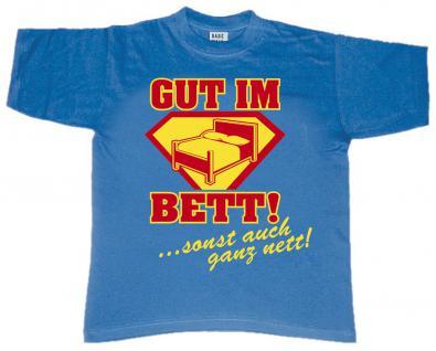 T-Shirt mit Print - Gut im Bett sonst auch ganz nett - 09441 royalblau - Gr. S-XXL