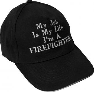 Feuerwehr-Basecap mit Einstickung - My Job is My life ... I m a Firefighter - 168177 schwarz - Baumwollcap Baseballcap Schirmmütze Hut