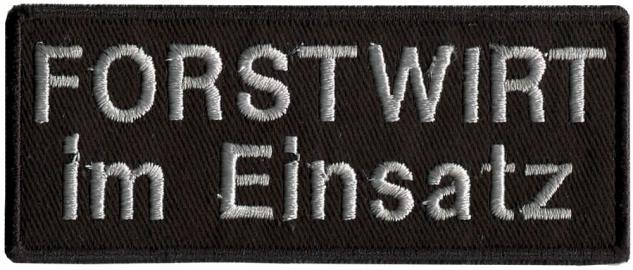 Aufnäher - FORSTWIRT IM EINSATZ - 01003 - Gr. ca. 9, 5 x 4cm - Applikation Patches Stick