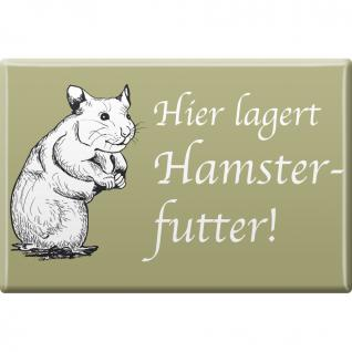 Kühlschrankmagnet - Hier lagert Hamsterfutter - Hamster - Gr. ca. 8 x 5, 5 cm - 38846 - Magnet Küchenmagnet