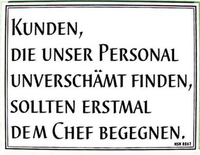 Spaß-Schild - Kunden die unser Personal... - Gr. 25x15cm - Chef Job Beruf - 308267