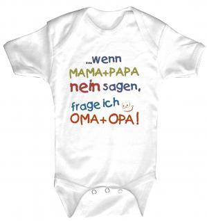 Babystrampler mit Print ? Mama + Papa nein sagen, frage ich Oma + Opa - 08351 weiß / 0-6 Monate