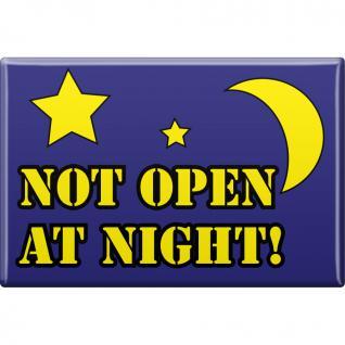 MAGNET - Not open at Night - Gr. ca. 8 x 5, 5 cm - 37961 - Küchenmagnet