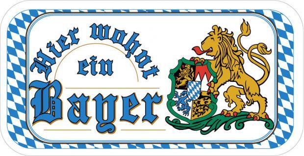Hinweisschild - Türschild - Spaßschild - Hier wohnt ein Bayer - Gr. ca. 14, 6cm x 7, 5cm - 301618-1