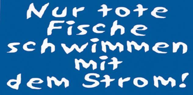 """Auto-Aufkleber Applikation PVC-Aufkleber Hinweisschild """" Nur tote Fische schwimmen mit dem Strom"""" NEU Gr. ca. 12 x 6cm (303528) Spass Button Emblem Stick"""