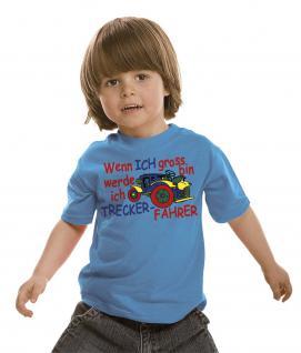 Kinder T-Shirt - Wenn ich groß bin werde ich Trecker-Fahrer - 08234 versch. Farben - hellblau / Gr. 92/98